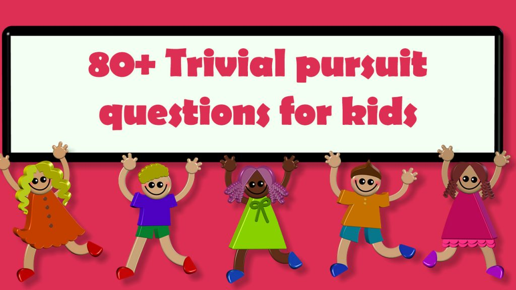 Trivial pursuit questions for kids