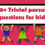 80+ Trivial pursuit questions for kids [Amazing Things]