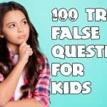 100 True false questions for kids | Animals | Science | History