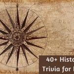 40+ Easy History Trivia Question for Kids