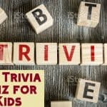 40+ Most Interesting Trivia Quizzes for Kids
