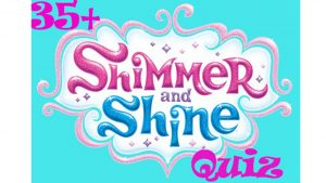 Shimmer and Shine Quiz
