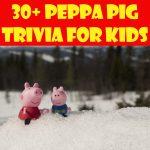 30+ Entertaining Peppa Pig Trivia for Kids