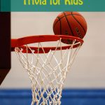 30+ Easy Basketball Trivia for Kids