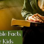 25 Highly Informative Facts about Bible for Kids